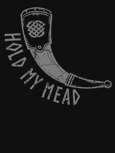 'Vikings Hold My Mead' Relaxed Fit T-Shirt by heathendesigns Odin Norse Mythology, Norse Pagan, Norse Tattoo, Viking Tattoos, Traditional Tattoo Black And White, Viking Berserker, Halls Of Valhalla, Viking Wallpaper, Viking Shirt