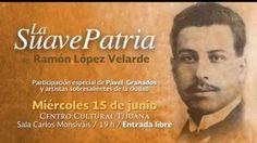 Lectura en voz alta: La Suave Patria de Ramón López Velarde Participación especial de Pável Granados y artistas sobresalientes de la ciudad.