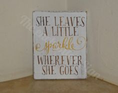5.5x7 She leaves a little sparkle wherever she goes - inspirational quote - handpainted sign