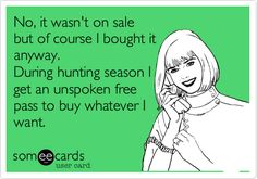 No, it wasn't on sale but of course I bought it anyway. During hunting season I get an unspoken free pass to buy whatever I want. #hunterswife #deerseason #hunting