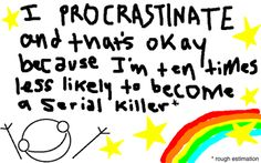 PROCRASTINATOR!!!! (Updated, Like, a Million Times Probably) | Hyperbole and a Half