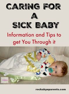 Do you have a sick baby at home? Calming a sick infant and helping them get well again is tough. To help I've compiled all the information and tips for you that I used when my own little guy was a sick baby.