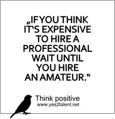 IF YOU THINK IT'S EXPENSIVE TO HIRE A PROFESSIONAL WAIT UNTIL YOU HIRE AN AMATEUR. #quoteoftheday #wahrheit #bestoftheday #amazing #awesome #style #picoftheday #quote #quotes #statement #inspiration #motivation #thinkpositive #thinkahead #thinkbig #yes
