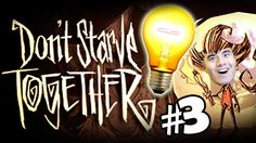PRECIOUS LIGHT!   Don't Starve Together #3