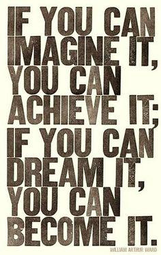 imagine, achieve, be