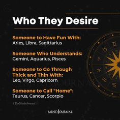 """Who They Desire:- Someone to Have Fun With: Aries, Libra, Sagittarius; Someone Who Understands: Gemini, Aquarius, Pisces; Someone to Go Through Thick and Thin With: Leo, Virgo, Capricorn; Someone to Call """"Home"""": Taurus, Cancer, Scorpio #zodiacsign #astrology #horoscope #zodiactraits"""