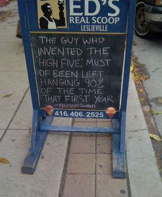 31 Bar & Coffee Shop Sidewalk Signs That Are Actually Funny: The Guy Who Invented The High Five...