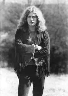 Robert Plant / I HAD THAT SAME SUEDE FRINGE JACKET~  EVERYBODY WENT CRAZY OVER IT!  TO THIS DAY, I LOVE ME SOME FRINGE~!  LOVE ME SOME ZEPP TOO~ ♥