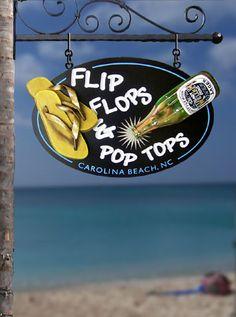 Flip Flops and Pop Tops, Carolina Beach, North Carolina Pub Signs, Shop Signs, House Signs, Beach Art, Ocean Beach, Seaside Art, Carolina Beach, North Carolina, Jimmy Buffett