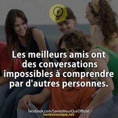 Les meilleurs amis ont des conversations impossibles à comprendre par d'autres…