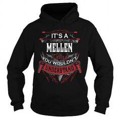 Cool MELLEN, MELLENYear, MELLENBirthday, MELLENHoodie, MELLENName, MELLENHoodies T-Shirts