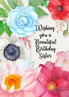 Birthday Greetings For Sister, Unique Birthday Wishes, Happy Birthday Best Friend, Happy Birthday Wishes Quotes, Birthday Wishes And Images, Sister Birthday Quotes, Happy Birthday Gifts, Birthday Images, Birthday Blessings