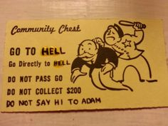 I am now going to write this on the Monopoly cards in my house.