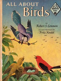 All About Birds by Robert S. Lemmon, illustrated by Fritz Kredel (1955).