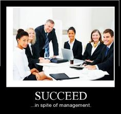 ...in spite of management.