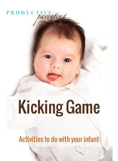 Productive Parenting: Preschool Activities - Kicking Game - Early Infant Activities