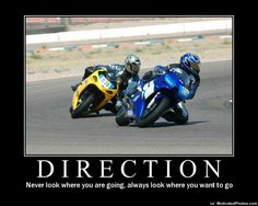 Direction // look left, turn left; look right, turn right. I still find myself thinking this every time I take the bike out! Motorcycle Memes, Harley Davidson, Bike Quotes, Sportbikes, Biker Chick, Motivational Posters, Street Bikes, My Ride, Bike Life