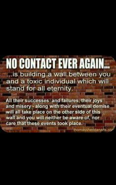 """No contact and no response is best for healing from narcissistic sociopath relationship abuse.BIG WALL between us! NOT taking another day of his """"financial abuse"""" and """"verbal neglect & abuse"""". Narcissistic Mother, Narcissistic Abuse Recovery, Narcissistic Behavior, Narcissistic Sociopath, Narcissistic Personality Disorder, Narcissistic People, Abusive Relationship, Toxic Relationships, Relationship Tips"""