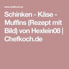 Schinken - Käse - Muffins (Rezept mit Bild) von Hexlein08 | Chefkoch.de