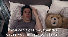 Best Quotes From The World's Naughtiest Bear, Ted... ha!