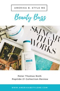 Beauty Buzz review of Peter Thomas Roth Peptide 21 Collection
