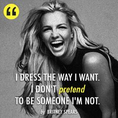 """I dress the way I want. I don't pretend to be someone I'm not"""