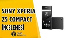 Sony Xperia Z5 Compact İncelemesi - YouTube