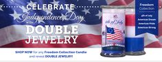 The 4th of July collection is back! All candles feature DOUBLE JEWELRY! Choose from 4th of July, American Dream, American Pride, American Strong or get ALL FOUR!