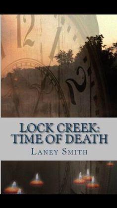 #LockCreek #DerrickDecker #LaneySmith Lock Creek - Coming Soon! Lock Creek: Time of Death