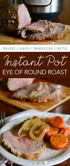 Instant Pot Eye of Round Roast :: paleo, GAPS, keto This easy Instant Pot Eye of Round Roast is a great way to serve up a tasty meal with spending hours waiting on your roast. Round Roast Recipe Crock Pot, Beef Round Tip Roast, Round Eye Steak Recipes, Roast Beef Recipes, Crockpot Recipes, Pork Roast, Best Instant Pot Recipe, Instant Pot Dinner Recipes, Instant Pot Pot Roast