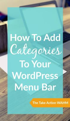 How to Categories to Your WordPress Menu Bar WordPress Tips | Blogging | Work At Home