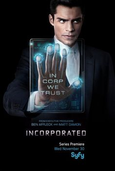 "Incorporated (tv) tagline: ""In corp we trust"""