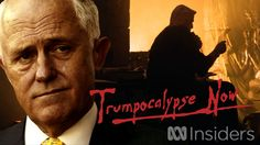 Trumpocalypse Now (with Malcolm Turnbull)