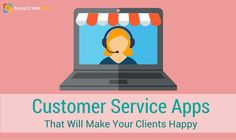 5 Customer Service Apps That Will Make Your Clients Happy