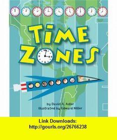 Time Zones (9780823423859) David A. Adler, Edward Miller , ISBN-10: 0823423859  , ISBN-13: 978-0823423859 ,  , tutorials , pdf , ebook , torrent , downloads , rapidshare , filesonic , hotfile , megaupload , fileserve