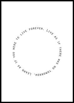 Live & Learn, Poster - Like a neverending circle, this black and white quote from Muhammad Gandhi will remain with you. Find inspiration for your wall decor and look for more modern minimalist art prints and posters at at Opposite Wall. Circle Tattoos, Word Tattoos, Mini Tattoos, Tatoos, Smal Tattoo, Circle Quotes, Body Positive Quotes, Writing Tattoos, Black & White Quotes