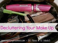 Organizing Life with Less: 52 Places In 52 Weeks: Decluttering Your Make Up
