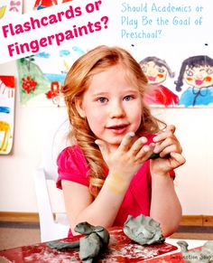 Flash Cards or Finger Paints: Should Academics or Play Be the Goal of Preschool?