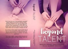 ~ Exclusive Premade ~  Beyond Talent  Photo by MK Photography  Cover Design by Najla Qamber Designs  Model: Tamzin Johanson   Ebook Only = $125 - $150  Ebook + Paperback = $150 - $175   For inquires or to purchase:  http://www.najlaqamberdesigns.com/prices-to-purchase.html