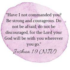Joshua 1:9, Joshua, God, Jesus, encouragement, encourage, bible, bible verses