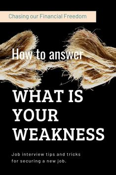 What is your weakness? Learn how to answer this interview question and ace any job interview.