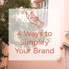 4 Tips to Simplify Your Brand by Maddie Starke at Ginger Snap Design  gingersnapdesign.org/simplify-your-brand