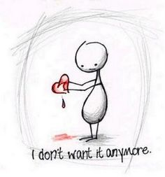 When you've lost your soul mate, you don't want your heart anymore.  It hurts too much.