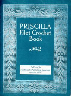 The Vintage Pattern Files: 1920's Crochet - Priscilla Filet Crochet Book No.2