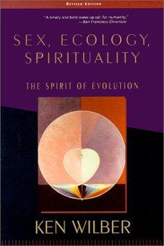 Sex, Ecology, Spirituality - Ken Wilber