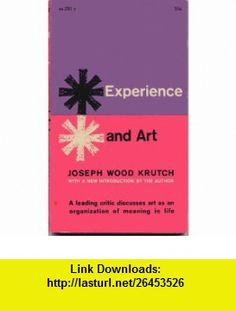 Experience and art Some aspects of the esthetics of literature (Collier , AS291X) Joseph Wood Krutch ,   ,  , ASIN: B0007DKYK6 , tutorials , pdf , ebook , torrent , downloads , rapidshare , filesonic , hotfile , megaupload , fileserve