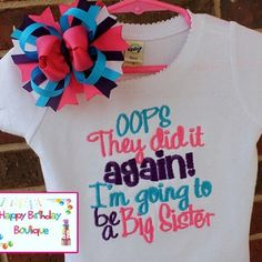 Girls Oops they did it again I'm Going to be a Big Sister Onesie or Shirt With Hairbow