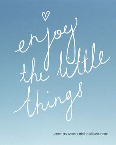 It certainly is the little things in life!