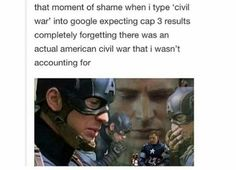 """Or referring to it as just """"civil war"""" and people like """"oh there was a movie about the civil war?"""""""