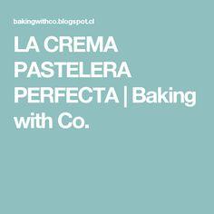 LA CREMA PASTELERA PERFECTA   Baking with Co.